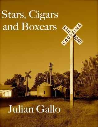 Stars, Cigars and Boxcars  by  Julian Gallo