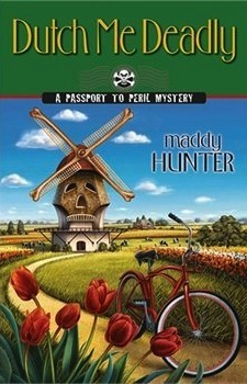 Dutch Me Deadly (Passport to Peril, #7) Maddy Hunter