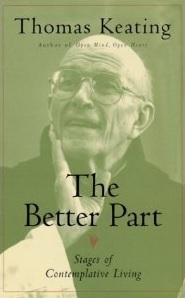 The Better Part: Stages of Contemplative Living Thomas Keating
