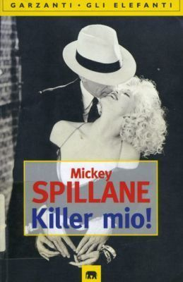 Killer mio!  by  Mickey Spillane