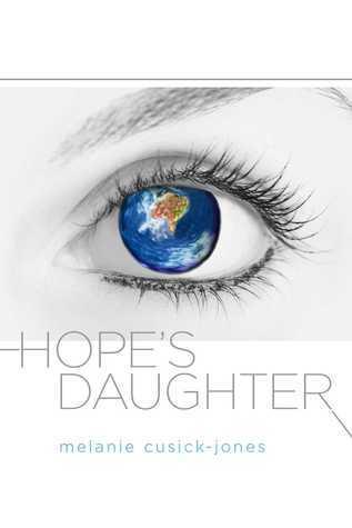 Hopes Daughter (The Ambrosia Sequence, #1) Melanie Cusick-Jones