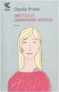 Smettila di camminarmi addosso  by  Claudia Priano