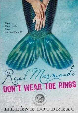 Real Mermaids Don't Wear Toe Rings (Real Mermaids, #1)  by  Helene Boudreau