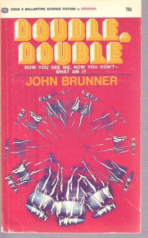 Double, Double  by  John Brunner
