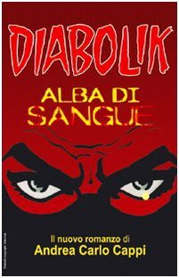 Diabolik: La Lunga Notte  by  Andrea Carlo Cappi