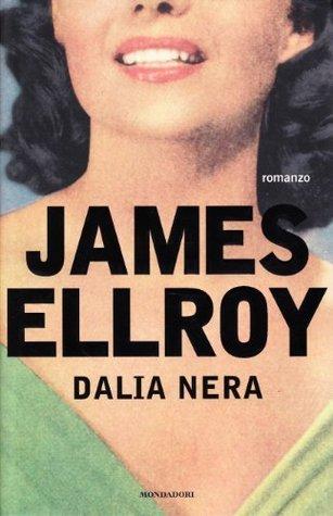 Dalia Nera  by  James Ellroy