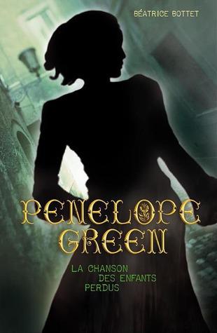La chanson des enfants perdus (Penelope Green, #1) Béatrice Bottet