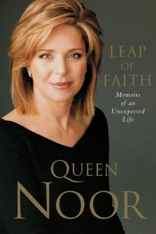 Leap of Faith : Memoirs of an Unexpected Life  by  Queen Noor Al-Hussein