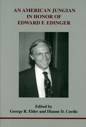 An American Jungian: In Honor of Edward F. Edinger (Studies in Jungian Psychology Jungian Analysts, 125) by George R. Elder