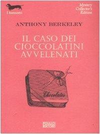 Il caso dei cioccolatini avvelenati Anthony Berkeley