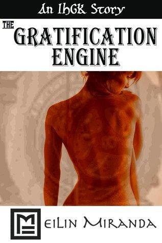 The Gratification Engine  by  MeiLin Miranda