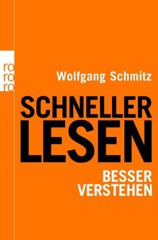 Schneller lesen - besser verstehen  by  Wolfgang Schmitz