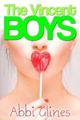 The Vincent Boys (The Vincent Boys, #1) Abbi Glines