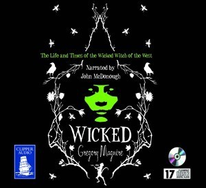 Wicked : The Life and Times of the Wicked Witch of the West (Wicked Years, #1) Gregory Maguire