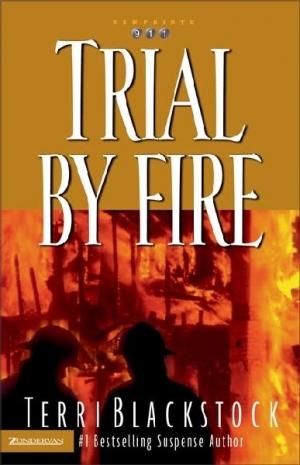 Trial  by  Fire (Newpointe 911 #4) by Terri Blackstock