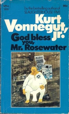 God Bless You, Mr. Rosewater or Pearls before Swine  by  Kurt Vonnegut