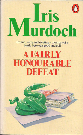 A Fairly Honourable Defeat Iris Murdoch
