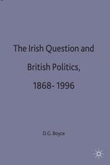 The Irish Question and British Politics, 1868-1996 David George Boyce
