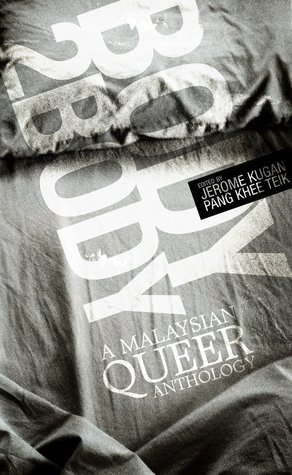 Body 2 Body: A Malaysian Queer Anthology  by  Jerome Kugan