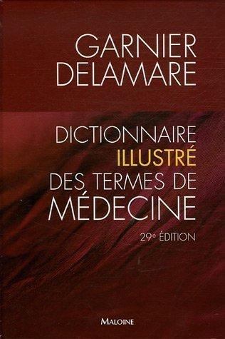 Dictionnaire illustré des termes de médecine Jacques Delamare