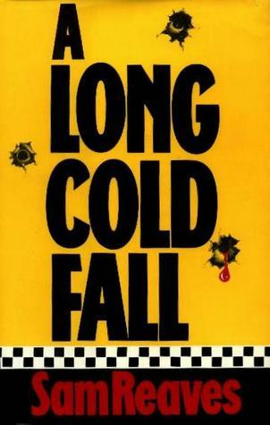 A Long Cold Fall Sam Reaves