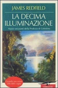 La Decima Illuminazione: nuovi orizzonti della Profezia di Celestino James Redfield