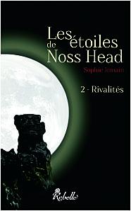 Rivalités (Les étoiles de Noss Head, #2) Sophie Jomain