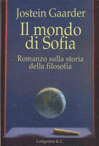 Il mondo di Sofia: Romanzo sulla storia della filosofia  by  Jostein Gaarder