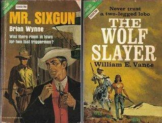 Mr. Sixgun / The Wolf Slayer  by  Brian Garfield