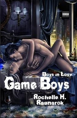 Game Boys (Boys in Love #1)  by  Rochelle H. Ragnarok