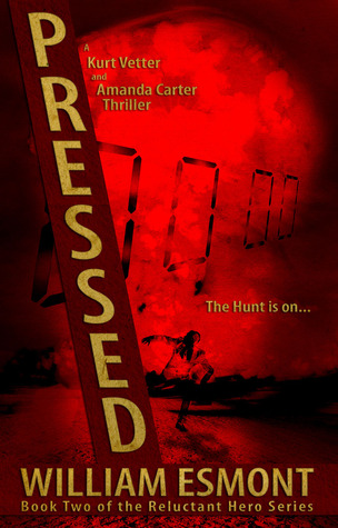 Pressed (The Reluctant Hero Series - Book 2)  by  William Esmont