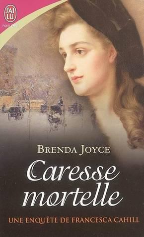 Caresse mortelle (Une enquête de Francesca Cahill, #5) Brenda Joyce