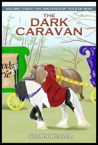 The Dark Caravan Shawn Weaver