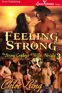 Feeling Strong (The Strong Cowboys of Wilde, Nevada, #3) Chloe Lang