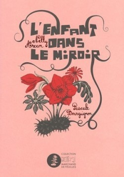 Lenfant dans le miroir  by  Nelly Arcan
