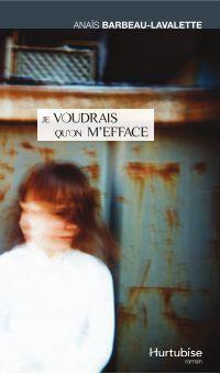 Je voudrais quon mefface  by  Anaïs Barbeau-Lavalette