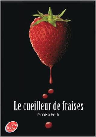 Le cueilleur de fraises  by  Monika Feth