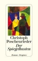 Der Spiegelkasten  by  Christoph Poschenrieder