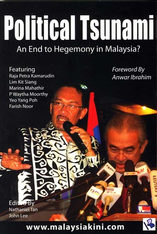 Political Tsunami: An end to hegemony in Malaysia?  by  nathaniel than, john lee