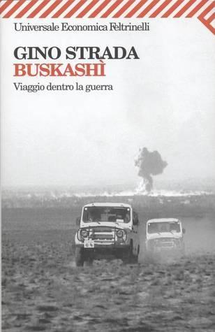 Buskashì. Viaggio dentro la guerra  by  Gino Strada