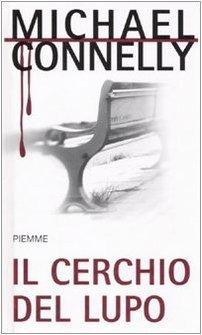 Il cerchio del lupo  by  Michael Connelly
