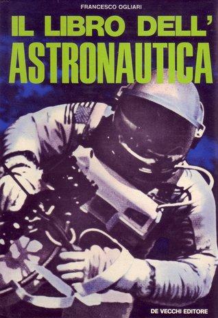 Il libro dellastronautica Francesco Ogliari