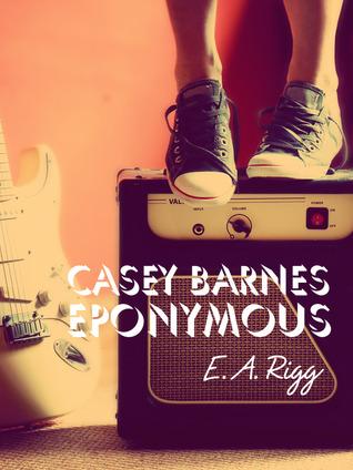 Casey Barnes Eponymous  by  E.A. Rigg