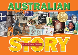 Australian Story: an illustrated time line  by  Tania McCartney