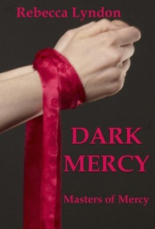Secret Mercy (Masters of Mercy #2)  by  Rebecca Lyndon