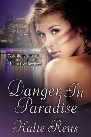 Danger in Paradise  by  Katie Reus