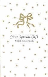 Your Special Gift Carol  McCormick