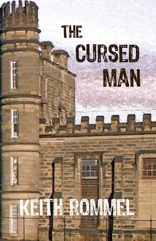 The Cursed Man (Thanatology #1) Keith Rommel