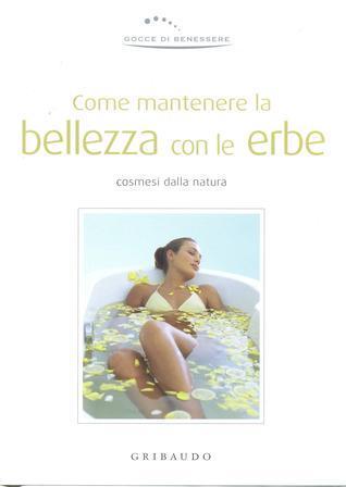 Come mantenere la bellezza con le erbe Valentina Beggio