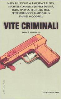 Vite criminali  by  John Harvey